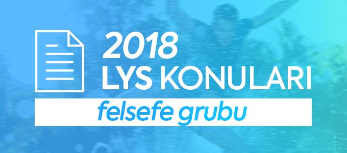 LYS 2018 Felsefe Grubu Konuları