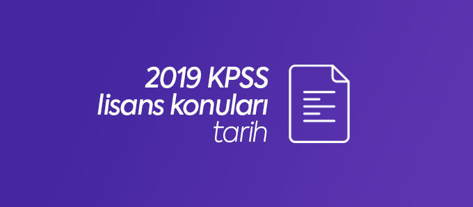 2019 kpss lisans tarih konuları
