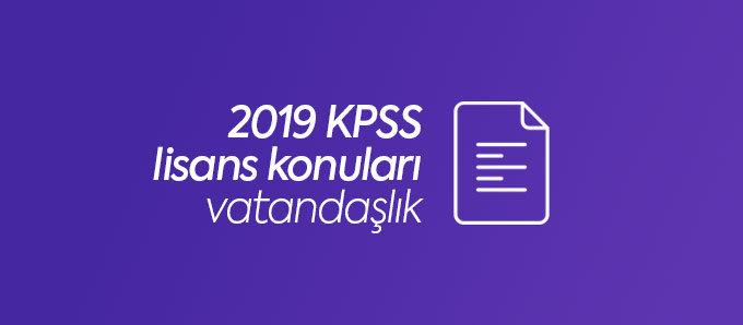 2019 kpss lisans vatandaşlık konuları