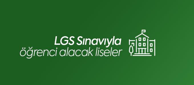 LGS Sınavı ile Öğrenci Alacak Liseler
