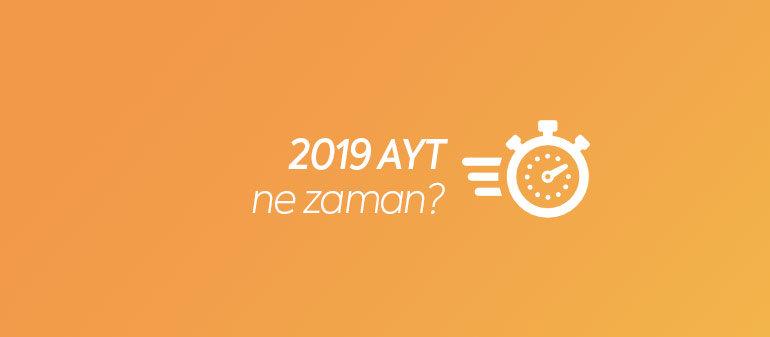 2019 AYT Ne Zaman?