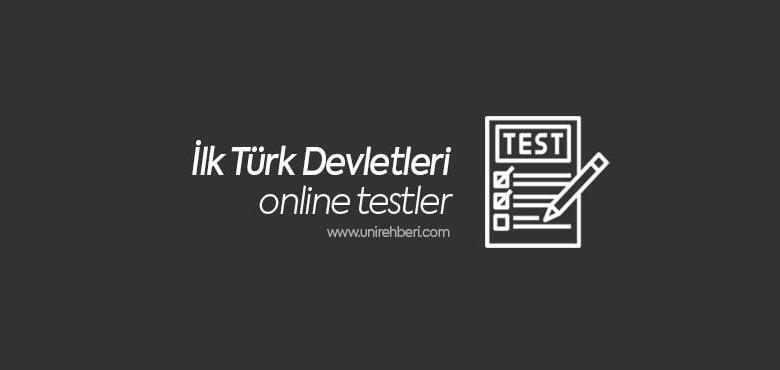 İlk Türk Devletleri Test