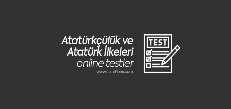 Atatürkçülük ve Atatürk İlkeleri Test