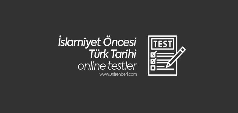 İslamiyet Öncesi Türk Tarihi Test