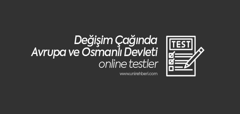 Değişim Çağında Avrupa ve Osmanlı Devleti Test